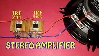 Stereo Amplifier Circuit (using Mosfet Z44, 540N)