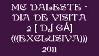 MC DALESTE - DIA DE VISITA 2 (COM LETRA) [DJ GÁ] NOVA DE 2011