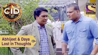 Your Favorite Character | Abhijeet & Daya Lost In Thoughts | CID