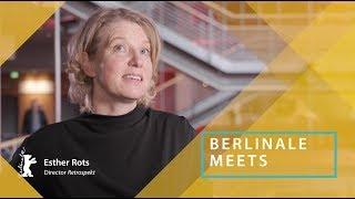 Berlinale Meets... Esther Rots | Berlinale 2019