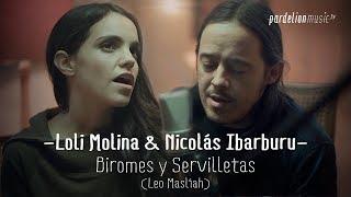 Loli Molina & Nicolás Ibarburu - Biromes y servilletas (4K) (Live on PardelionMusic.tv)