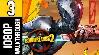 Borderlands 2 Walkthrough - Part 3 [Chapter 2] This Town Ain't Big Enough Let's Play Gameplay