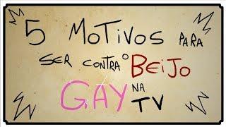 5 MOTIVOS PARA SER CONTRA O BEIJO GAY NA TV