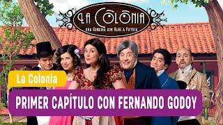 La Colonia con Fernado Godoy - Primer Capítulo / Mega