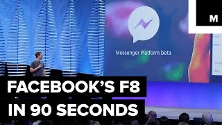 Everything You Need to Know From Facebook's F8 Event in Less Than 90 Seconds