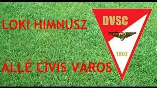 Loki Himnusz, Allé Cívis Város (DVSC Football Club-Anthem by Enyedi Sándor)