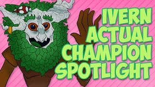 Ivern ACTUAL Champion Spotlight