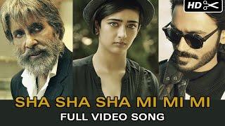Sha Sha Sha Mi Mi Mi (Official Video) | SHAMITABH | Amitabh Bachchan, Dhanush & Akshara