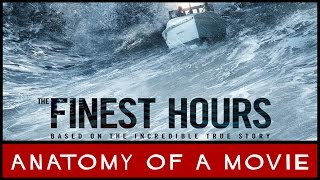 The Finest Hours | Anatomy of a Movie