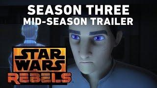 Star Wars Rebels Season 3 - Mid-Season Trailer (Official)