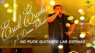 ERICK ESCOBAR Y LA DECISION VALLENATA / EL CORRILO