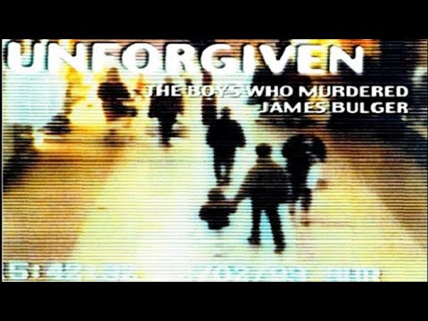 Unforgiven The Boys who Murdered James Bulger full