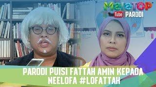 Parodi Puisi Fattah Amin Kepada Neelofa #Lofattah - MeleTOP Episod 221 [24.1.2017]