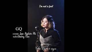 [Lyric - Vietsub] cover GQ - Lưu Nghiên Phi 刘妍菲fiona