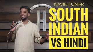 South Indian vs Hindi   Indian Stand Up Comedy   Navin Kumar