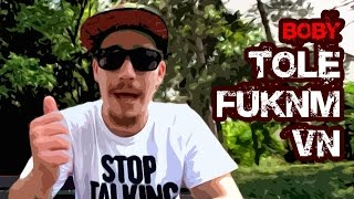 Boby - Tole Fuknm Vn [ OFFICIAL VIDEO ]