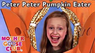 NURSERY RHYMES | Peter Peter Pumpkin Eater | Nursery Rhymes | Mother Goose Club | Kids Nursery Rhyme