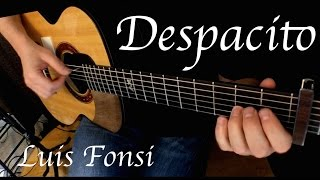 Luis Fonsi - Despacito ft. Daddy Yankee - Fingerstyle Guitar