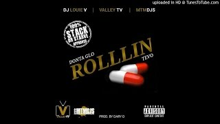 Donta Glo ft. Tevo - Rollin' [DJ Louie V World Premiere] @ValleyTV