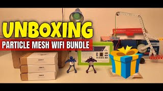 Particle Mesh WiFi Bundle + Grove Starter Kit | Unboxing | RoadTest & Reviews