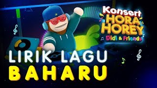 Didi & Friends | Lirik Lagu Baharu Konsert Hora Horey Didi & Friends #1