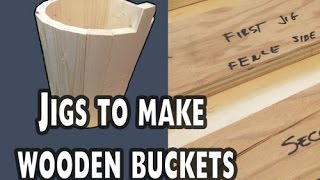 How to Make Jigs for Wooden Buckets and Pails EP5-A