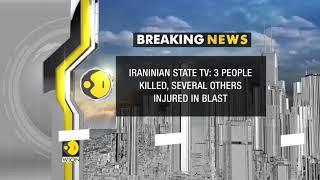 Breaking News: At least three killed by bomb blast in Iran