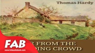 Far From The Madding Crowd, version 2 Part 1/2 Full Audiobook by Thomas HARDY  by General Fiction
