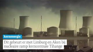 De Limburger - Dit gebeurt er met Limburg en Aken bij nucleaire ramp kerncentrale Tihange