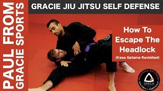 Gracie JiuJitsu Self Defense - How To Escape The Headlock - How To Escape Kesa Gatame Revisited