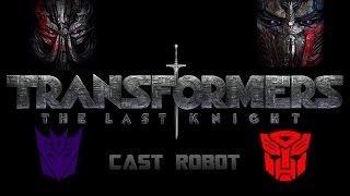 Transformers 5 : The Last Knight - CAST ROBOT 2017 (1080p)