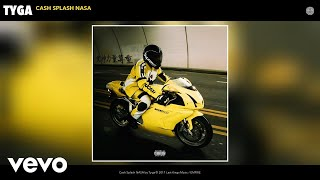 Tyga - Cash Splash NASA (Audio)
