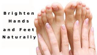 Brighten Hands and Feet Naturally