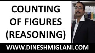Best Shotcuts and Tricks to Counting of figures (Reasoning) by Dinesh Miglani