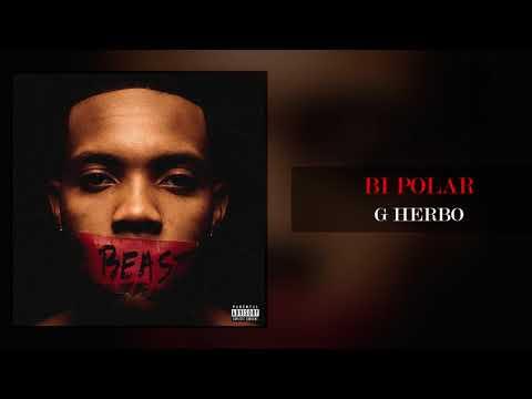 G Herbo Bi Polar Official Audio