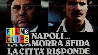 Napoli... la camorra sfida e la città risponde - Film Completo Ita by Film&Clips