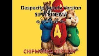 CHIPMUNKS-Despacito Parody Version-SIPPI CINEMA [ඇල්ටොත් නෑ]