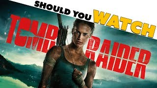 Is Tomb Raider the First Good Video Game Movie? - Movie Review