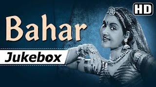 All Songs Of Bahar {1951} {HD} - Vyjayanthimala - Karan Dewan - Old Hindi Songs