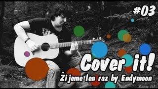 Ego - Žijeme len raz by EndyMoon  Cover it!  #03