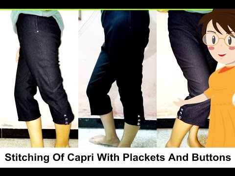 Capri Stitching With Plackets And Buttons - Tailoring With Usha
