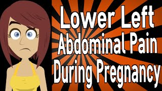 Lower Left Abdominal Pain During Pregnancy