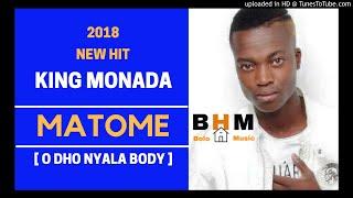 King Monada - Matome [ Odho Nyala Body ]