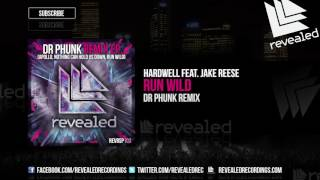 Hardwell feat. Jake Reese - Run Wild (Dr Phunk Remix) [OUT NOW!]