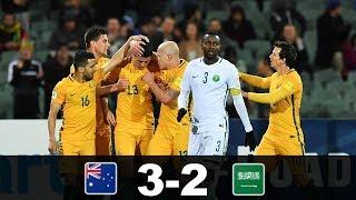 Australia VS Saudi Arabia 3-2 | Goals & Highlights | World FIFA 18 Qualification