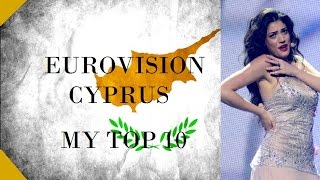 Cyprus in Eurovision - My Top 10 [2000 - 2016]