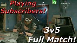 Playing Subscribers! 3v5 Full Match! - Rainbow Six Siege