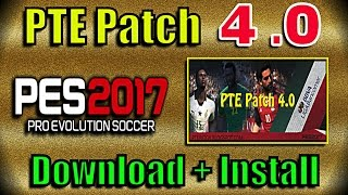 [PES 2017] PTE Patch 4.0 : Download + Install on PC