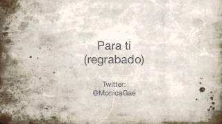 Monica Gae - Para ti (regrabado)