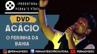NOVO DVD 6 CTN - Acácio o Ferinha da Bahia (Bateu a Quimica) PERNA´S VIDEO PRODUÇÕES